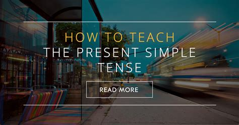 How to Teach the Present Simple Tense
